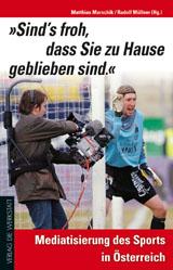 """Matthias Marschik; Rudolf Müllner (Hrsg.): """"Sind's froh, dass Sie zu Hause geblieben sind."""""""