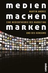 Martin Andree: Medien machen Marken