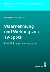 Natalie Hofer; Viktoria Radler; Katharina Bermoser: Wahrnehmung und Wirkung von TV-Spots