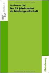 Jörg Requate (Hrsg.): Das 19. Jahrhundert als Mediengesellschaft