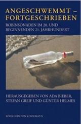 Ada Bieber; Stefan Greif; Günter Helmes (Hrsg.): Angeschwemmt – Fortgeschrieben