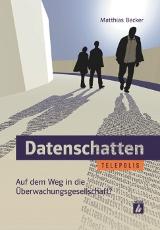 Matthias Becker: Datenschatten. Auf dem Weg in die Überwachungsgesellschaft?