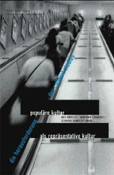 Udo Göttlich; Winfried Gebhardt; Clemens Albrecht (Hrsg.): Populäre Kultur als repräsentative Kultur