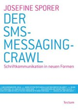 Josefine Sporer: Der SMS-Messaging-Crawl