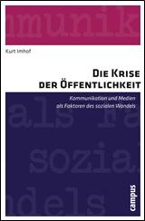 Kurt Imhof: Die Krise der Öffentlichkeit