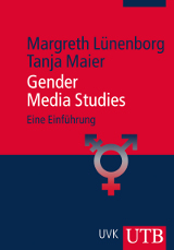 Margreth Lünenborg, Tanja Maier: Gender Media Studies