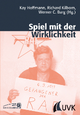 Kay Hoffmann, Richard Kilborn, Werner C. Barg (Hrsg.): Spiel mit der Wirklichkeit