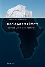 Elisabeth Eide, Risto Kunelius (Hrsg.): Media Meets Climate