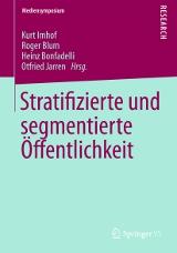 Kurt Imhof, Roger Blum, Heinz Bonfadelli, Otfried Jarren (Hrsg.): Stratifizierte und segmentierte Öffentlichkeit