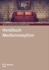 Carsten Wünsch, Holger Schramm, Volker Gehrau, Helena Bilandzic (Hrsg.): Handbuch Medienrezeption