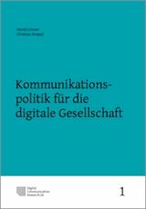 Kommunikationspolitik für die digitale Gesellschaft