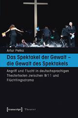 Artur Pelka: Das Spektakel der Gewalt – die Gewalt des Spektakels