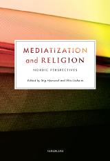 Stig Hjarvard, Mia Lövheim (Hrsg.): Mediatization and Religion