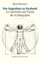 von augustinus zu facebook_zur Geschichte und Theorie der Autobiographie