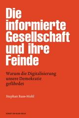 Stephan Russ-Mohl: Die informierte Gesellschaft und ihre Feinde