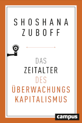 Shoshana Zuboff: Das Zeitalter des Überwachungskapitalismus